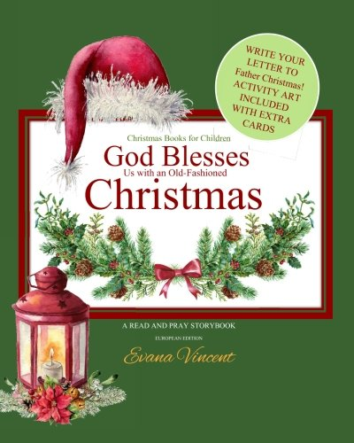 Download Christmas Books for Children: God Blesses Christmas A Read and Pray Storybook Write Your Letter to Father Christmas! Activity Art Included Make ... (God Blesses Us Read and Pray) (Volume 9) PDF