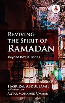 Reviving the Spirit of Ramadan: Beyond Do's and Don'ts by [Abdul Jamil, Hasrizal]