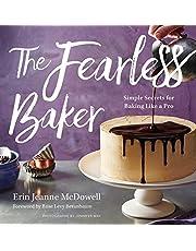 Fearless Baker: Simple Secrets for Baking Like a Pro