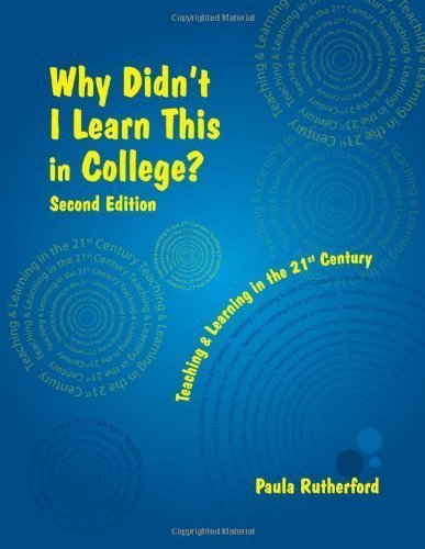 Why Didn't I Learn This in College? Second Edition by Paula Rutherford 2nd (second) (2009) Perfect Paperback