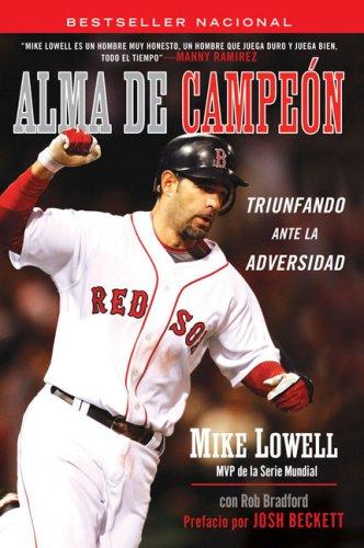 Alma de Campeon: Triunfando Ante la Adversidad Tapa blanda – 7 abr 2009 Mike Lowell Celebra Trade 0451226488 1001602959