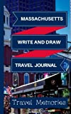 Massacheusetts Write and Draw Travel Journal: Use This Small Travelers Journal for Writing,Drawings and Photos to Create a Lasting Travel Memory ... Small Travelling Journal,Andorra Travel Book)