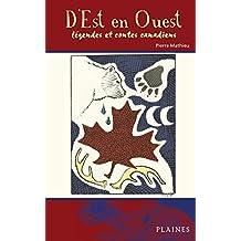 D'est en ouest - légends et contes canadiens: Roman jeunesse (French Edition)