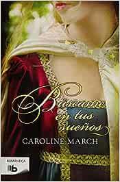 Búscame en tus sueños (Ficción): Amazon.es: March, Caroline: Libros