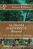 ALABAMA FOOTPRINTS Removal: Lost & Forgotten Stories (Volume 7)