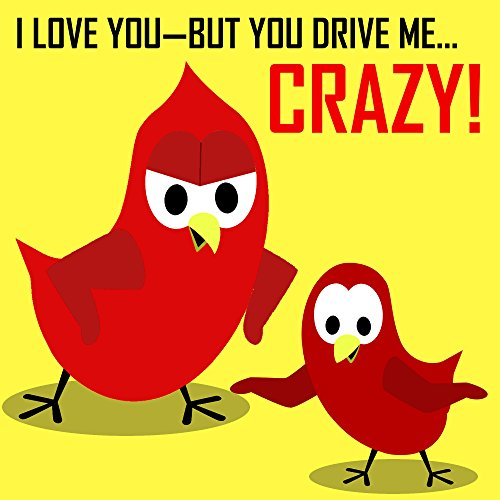 Children's Book: I Love You-But You Drive Me Crazy! [Bedtime Stories for Kids]]()