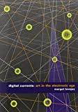 img - for Digital Currents: Art in the Electronic Age by Margot Lovejoy (2004-03-18) book / textbook / text book