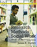 Research Methods for Social Work : Being Producers and Consumers of Research, Dudley and Dudley, James R., 0205024041