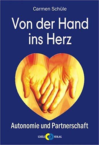 Von der Hand ins Herz: Autonomie und Partnerschaft Gebundenes Buch – 1. März 2005 Carmen Schüle Gerhard Schüle 3000150315 Tarot