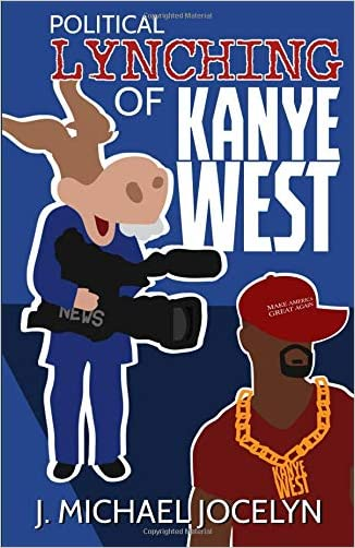Political Lynching of Kanye West