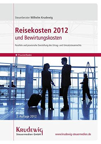 reisekosten-2012-und-bewirtungskosten-parallele-und-praxisnahe-darstellung-des-ertrag-und-umsatzsteuerrechts