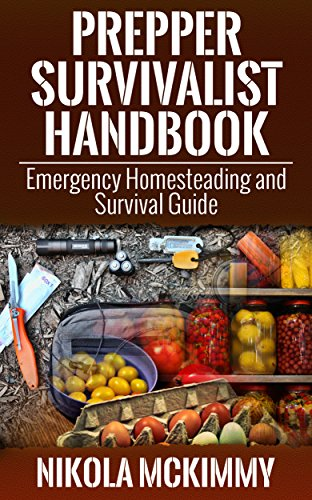 Prepper Survivalist Handbook: Emergency Homesteading and Survival Guide by [Mckimmy, Nikola]