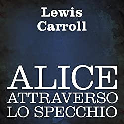 Alice attraverso lo specchio [Alice Through the Looking Glass]