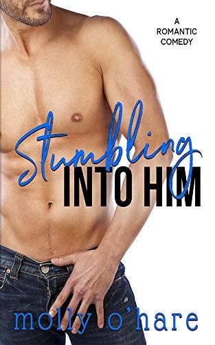 Stumbling Into Him (Stumbling Through Life Book 1) (Need Frisbee)