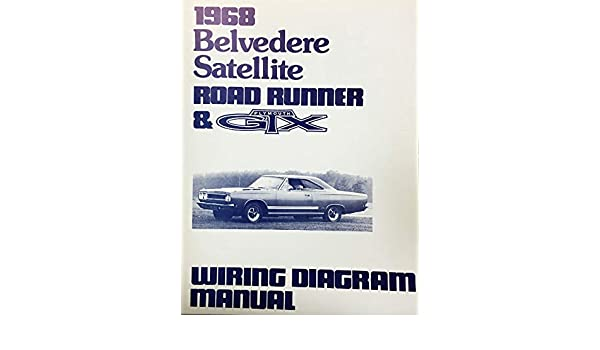 1968 plymouth satellite belvedere road runner \u0026 gtx factory 68 plymouth wiring diagram wiring diagram