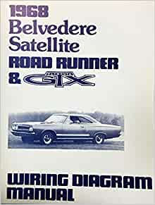1968 plymouth satellite belvedere road runner & gtx factory electrical  wiring diagrams & schematics: plymouth chrysler: amazon.com: books  amazon.com