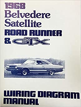 1968 Plymouth Satellite Belvedere Road Runner Gtx Factory Electrical Wiring Diagrams Schematics Plymouth Chrysler Amazon Com Books
