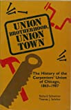 Union Brotherhood, Union Town, Richard Schneirov and Thomas J. Suhrbur, 0809313537