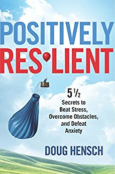 Positively Resilient by [Hensch, Doug]