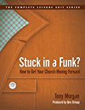 Stuck in a Funk?: How to Get Your Church Moving Forward