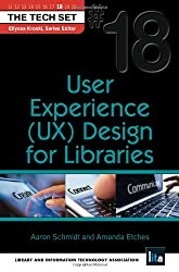 User Experience (UX) Design for Libraries (THE TECH SET® #18)