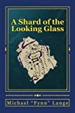 A Shard of the Looking Glass