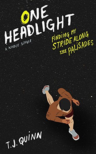 One Headlight: Finding My Stride Along the Palisades (Kindle Single) (Night - Strides Single