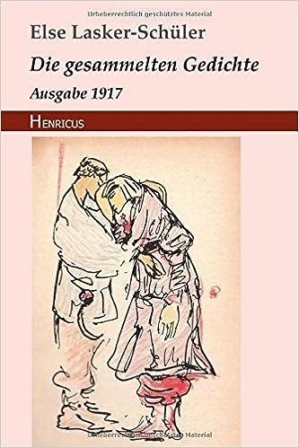 Die Gesammelten Gedichte Ausgabe 1917 German Edition