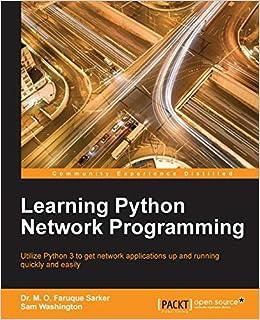 Learning Python Network Programming: Dr  M  O  Faruque Sarker, Sam