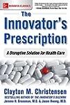 The Innovator's Prescription: A Disru...