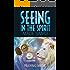 seeing in the spirit made simple praying medic pdf