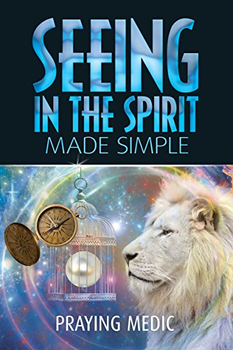 - Seeing in the Spirit Made Simple (The Kingdom of God Made Simple Book 2)