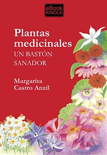 Descargar Libro Plantas Medicinales: Un BastÓn Sanador Margarita Castro Anzil
