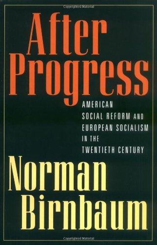 Read Online After Progress: American Social Reform and European Socialism in the Twentieth Century pdf epub