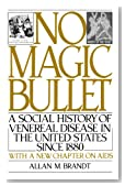 No Magic Bullet: A Social History of Venereal Disease in the United States Since 1880 (Oxford Paperbacks)