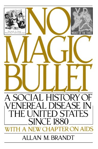- No Magic Bullet: A Social History of Venereal Disease in the United States Since 1880 (Oxford Paperbacks)