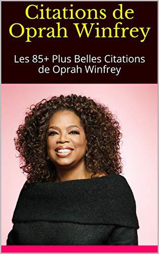 Amazon Com Citations De Oprah Winfrey Les 85 Plus Belles