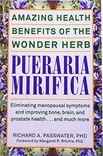 Pueraria Mirifica - Amazing Health Benefits of the Wonder Herb