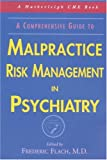 img - for A Comprehensive Guide to Malpractice Risk Management in Psychiatry (Hatherleigh Cme Book) book / textbook / text book