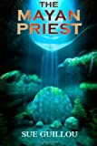 The Mayan Priest, Sue Guillou, 1463513437