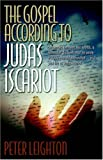 The Gospel According to Judas Iscariot, Peter Leighton, 0741430894