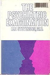 The Psychiatric Examination