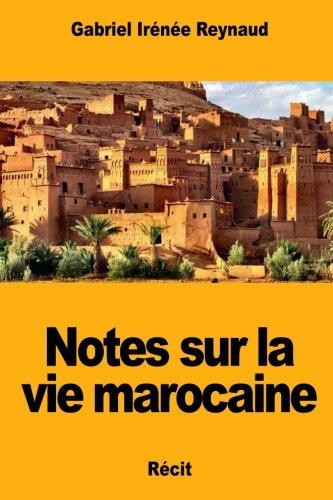 Notes sur la vie marocaine (French Edition)
