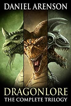 Dragonlore: The Complete Trilogy by [Arenson, Daniel]