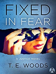 Fixed in Fear: A Justice Novel