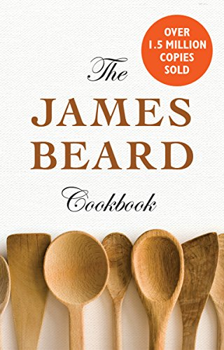 The James Beard Cookbook (James Beards Theory And Practice Of Good Cooking)
