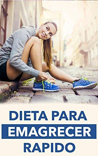 Dieta para emagrecer rapido: perder peso rapidamente em 14 dias (dieta para perder barriga, dieta e saude, reeducação alimentar, receitas para emagrecer, dieta low carb, dieta da proteina)