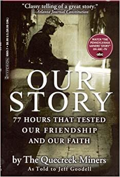 Our Story: 77 Hours That Tested Our Friendship and Our Faith by Goodell, Jeff (1900) Mass Market