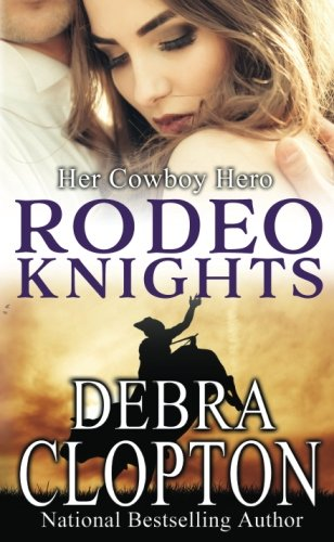 Her Cowboy Hero: Rodeo Knights (Cowboys of Ransom Creek)