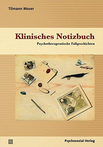 Klinisches Notizbuch: Psychotherapeutische Fallgeschichten (Therapie & Beratung)